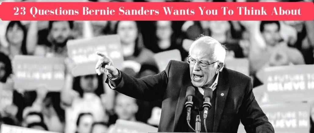23 Questions Bernie Sanders