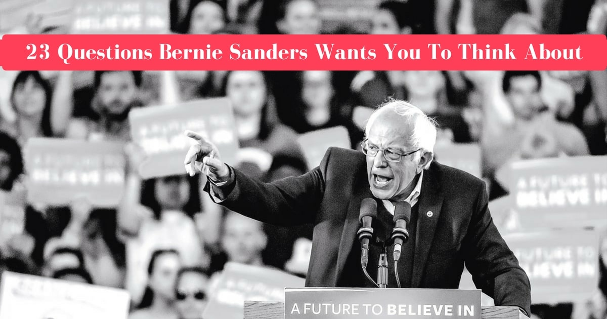 The 23 Questions Bernie Sanders Wants You To Talk About