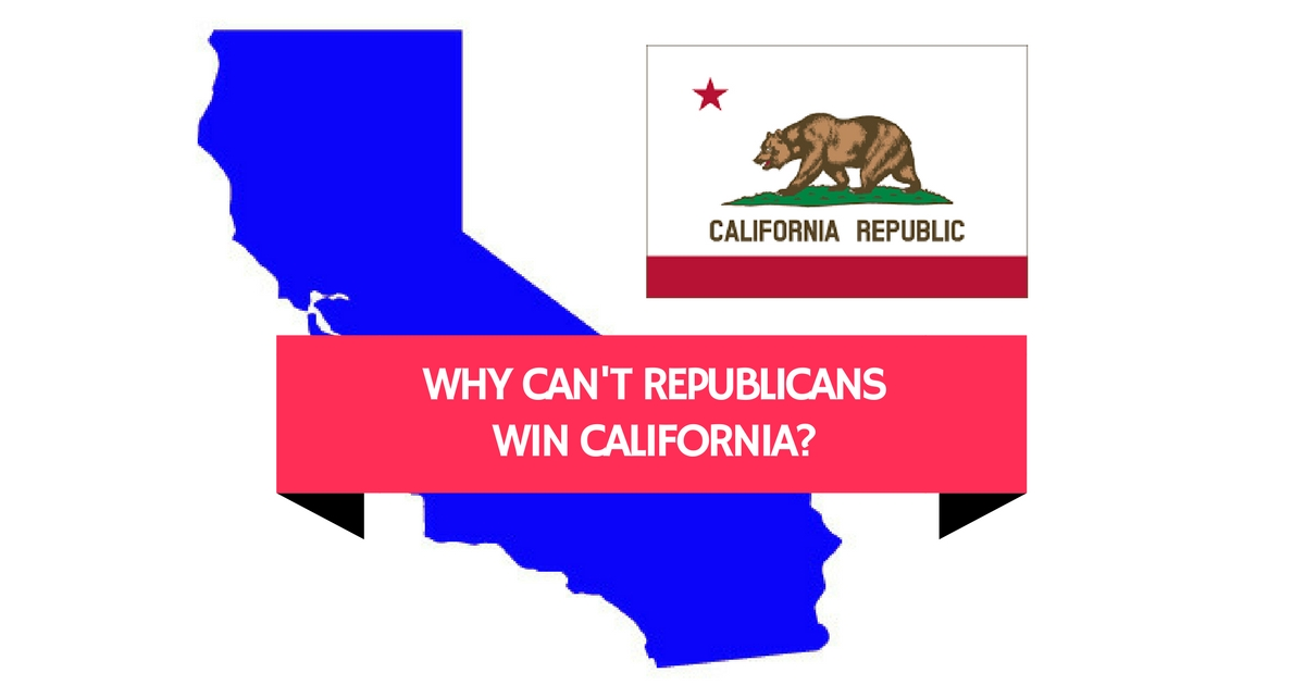 Why Can't Republicans Win California? The Three Reasons Why!