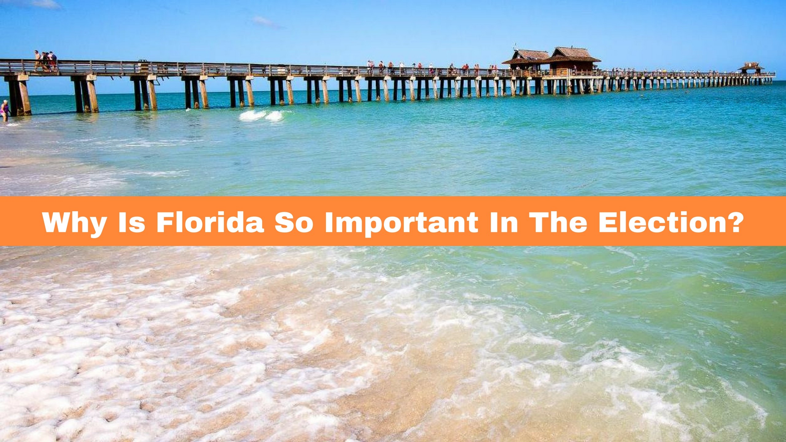 Why Is Florida So Important In The Election?